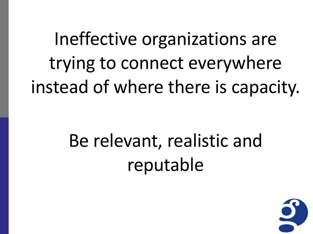 Ineffective organizations are trying to connect...