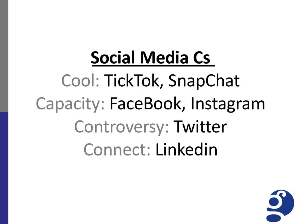 Social Media Cs Cool: TickTok, SnapChat Capacit...