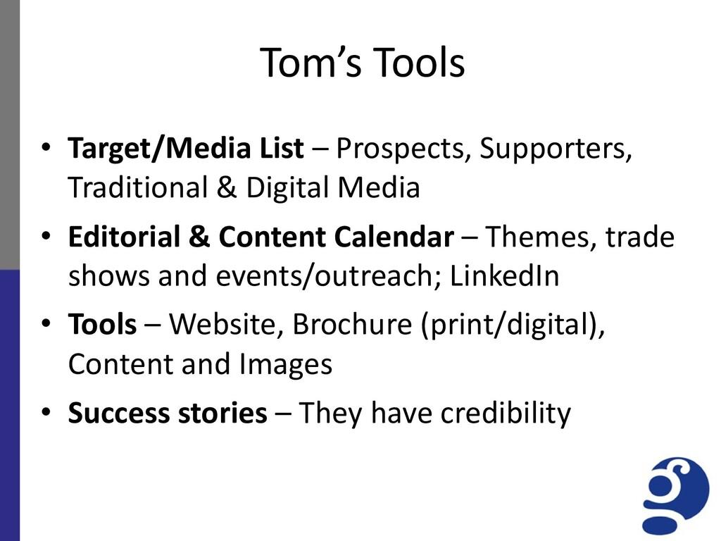 Tom's Tools • Target/Media List – Prospects, Su...