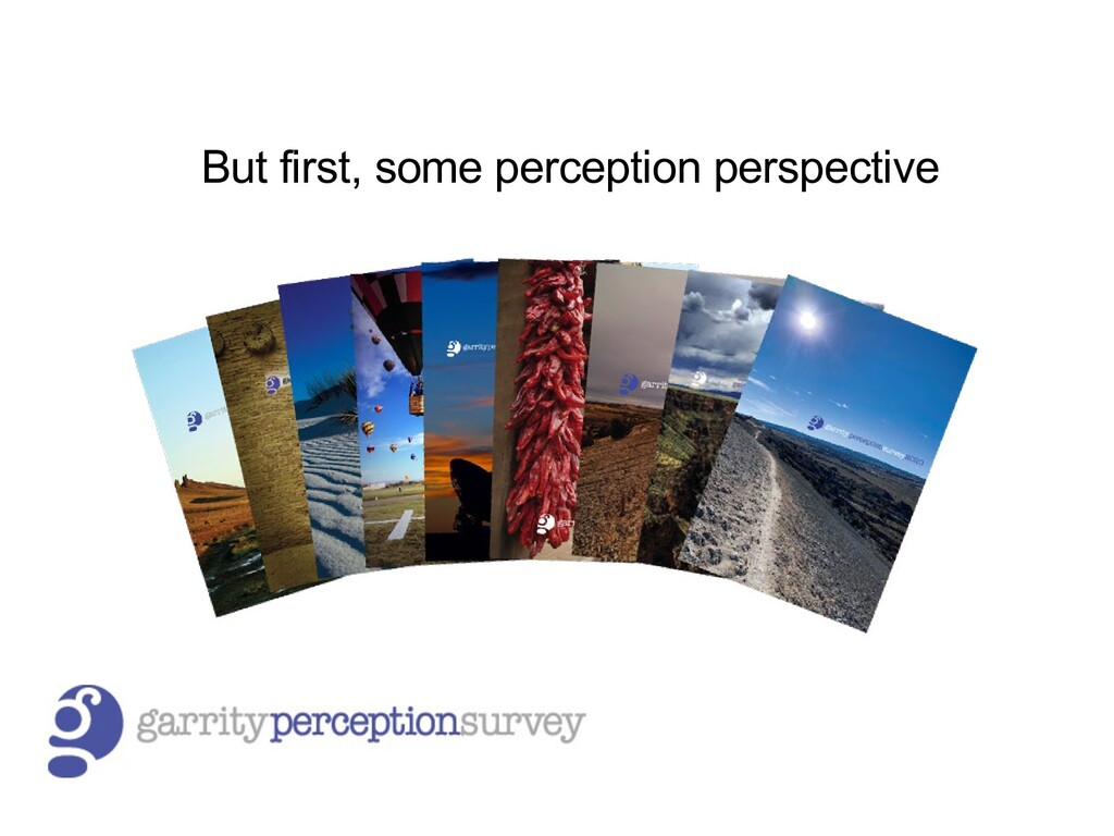 But first, some perception perspective