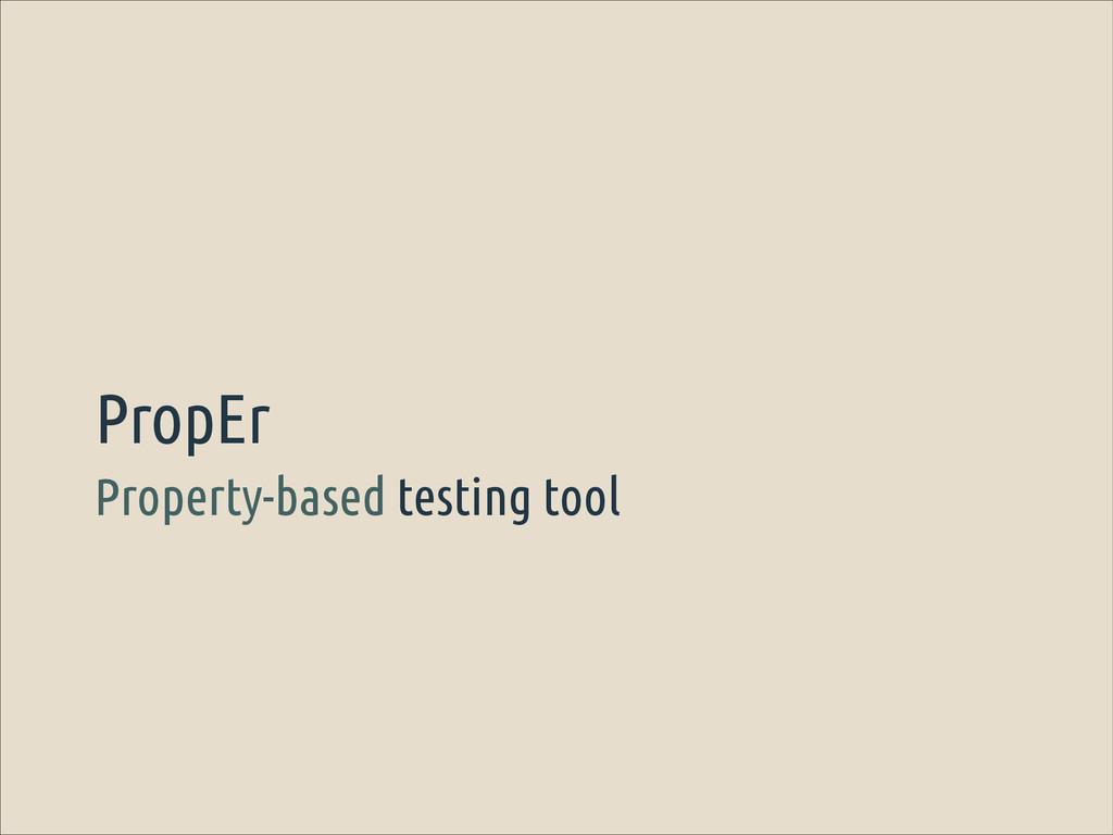 Property-based testing tool PropEr