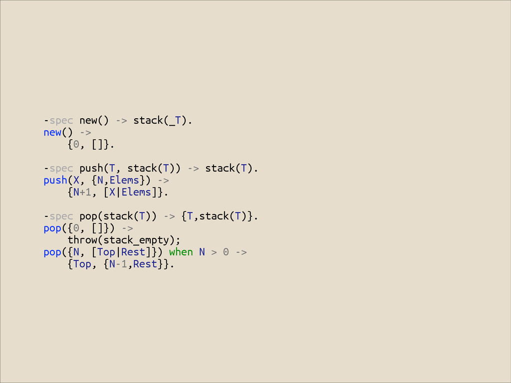 -spec new() -> stack(_T). new() -> {0, []}. ! -...
