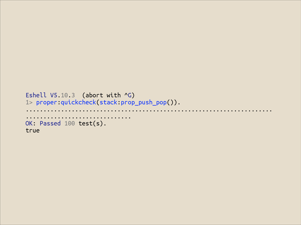 Eshell V5.10.3 (abort with ^G) 1> proper:quickc...