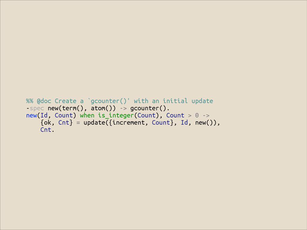 %% @doc Create a `gcounter()' with an initial u...