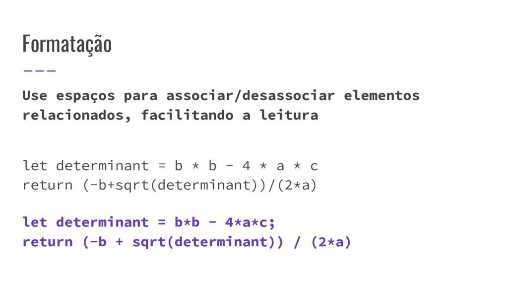 Formatação Use espaços para associar/desassocia...