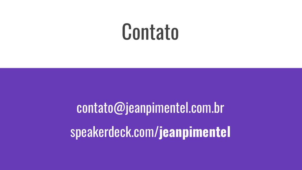 contato@jeanpimentel.com.br speakerdeck.com/jea...