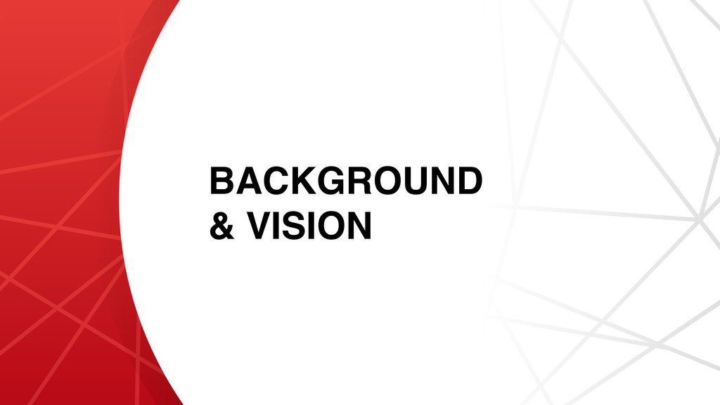 BACKGROUND & VISION