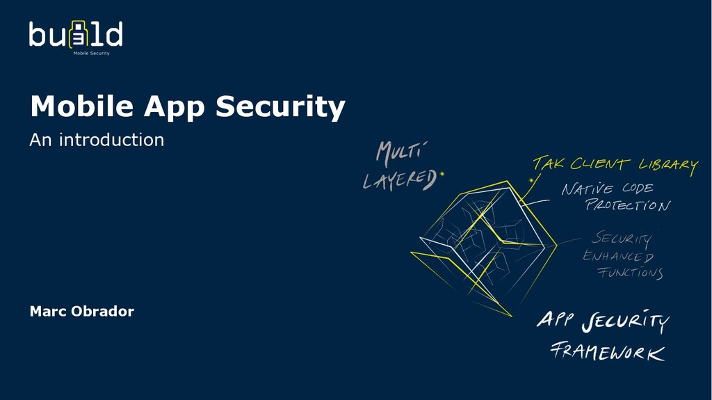 Mobile App Security An introduction Marc Obrador