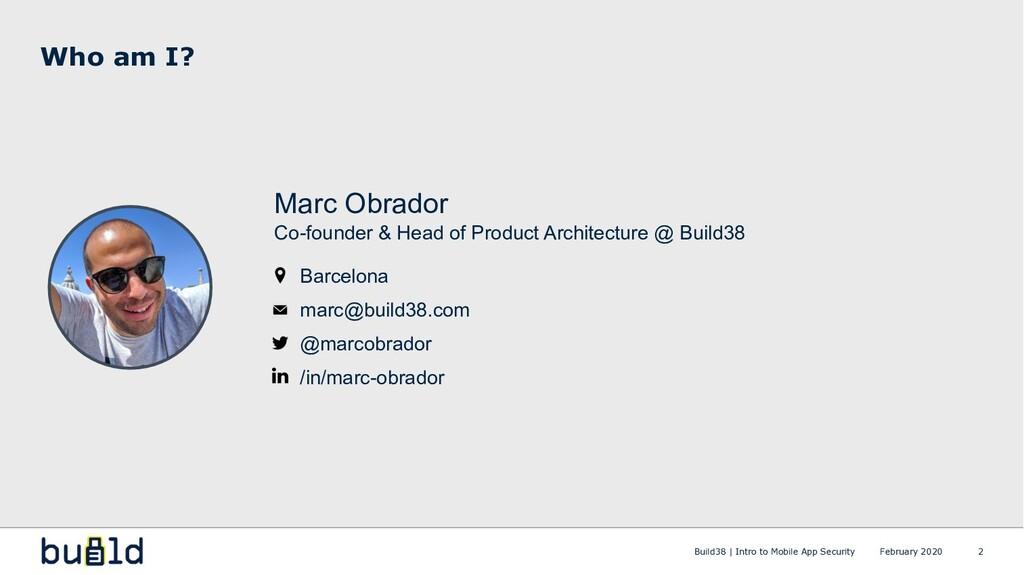 Who am I? 2 Marc Obrador Co-founder & Head of P...