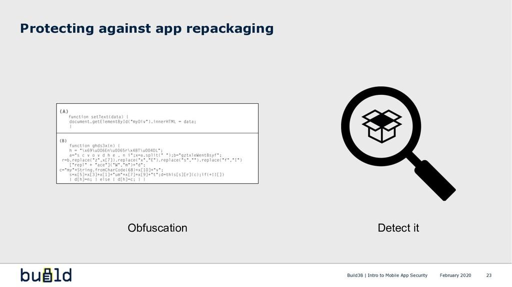 Protecting against app repackaging 23 Obfuscati...