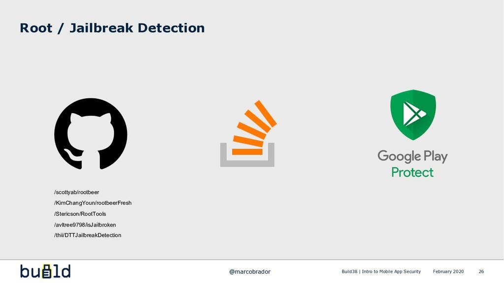 Root / Jailbreak Detection 26 /scottyab/rootbee...