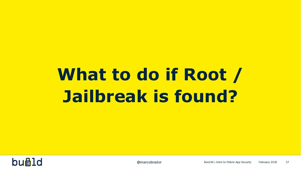 27 What to do if Root / Jailbreak is found? @ma...