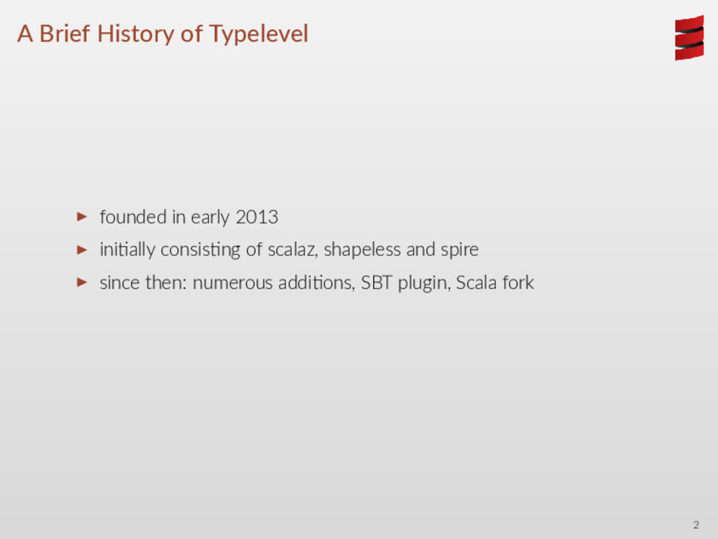 A Brief History of Typelevel ▶ founded in early...