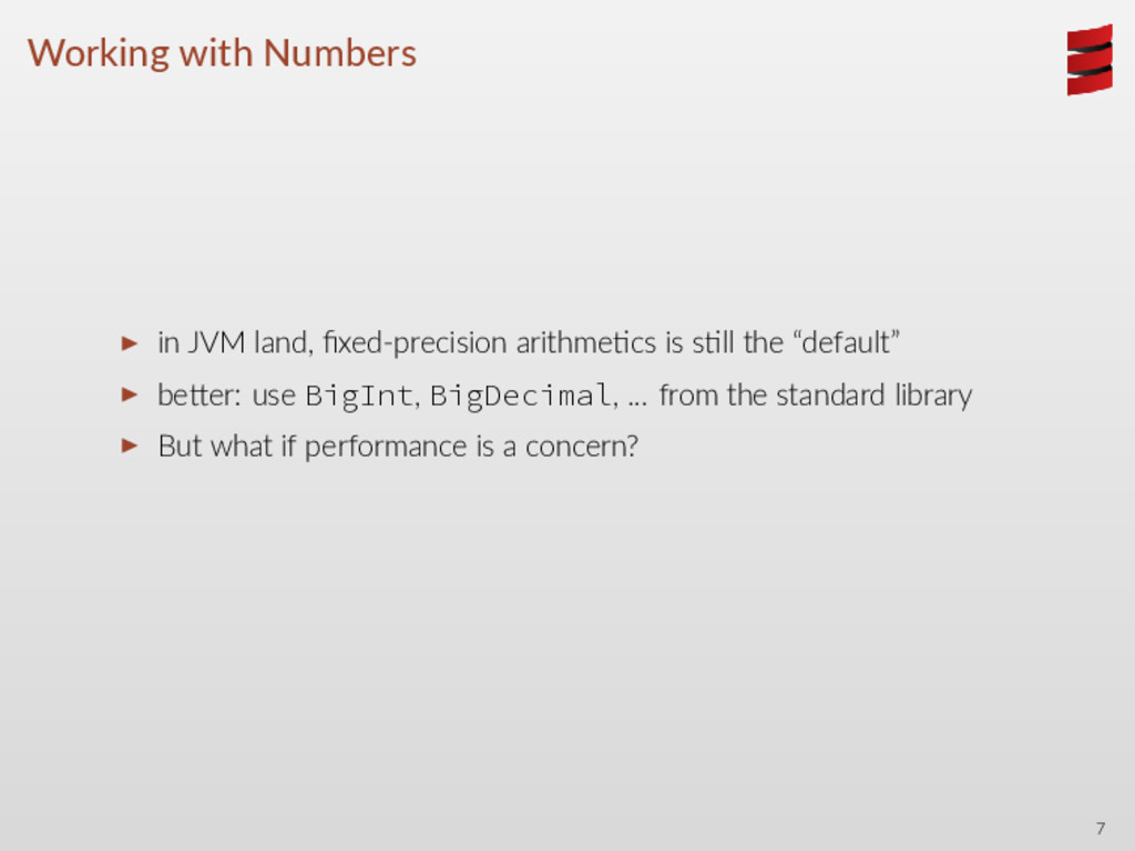 Working with Numbers ▶ in JVM land, fixed-precis...