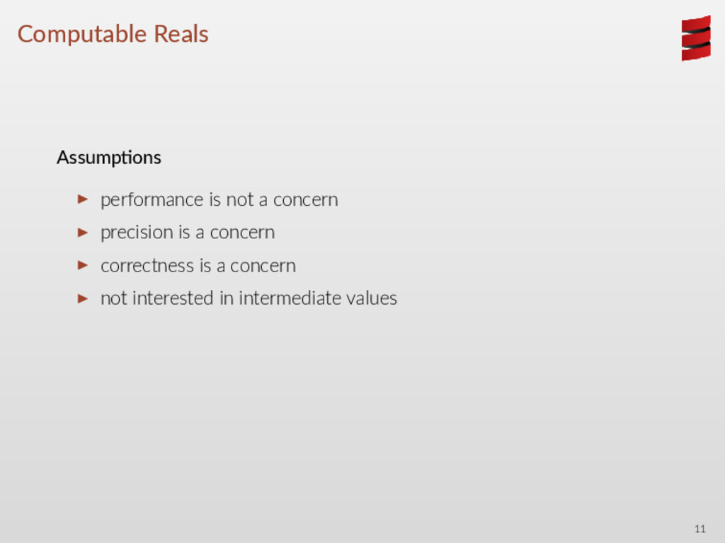 Computable Reals Assump ons ▶ performance is no...