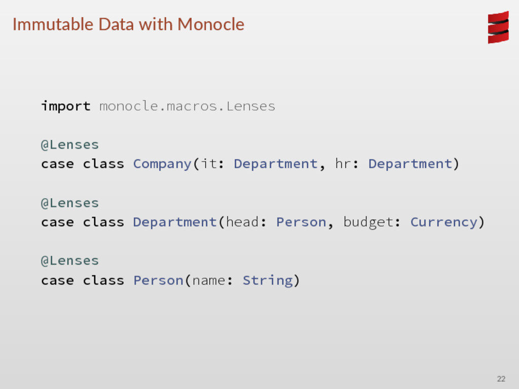 Immutable Data with Monocle import monocle.macr...