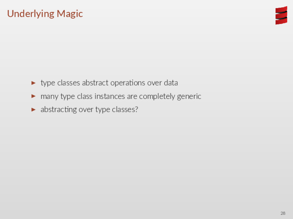 Underlying Magic ▶ type classes abstract opera ...