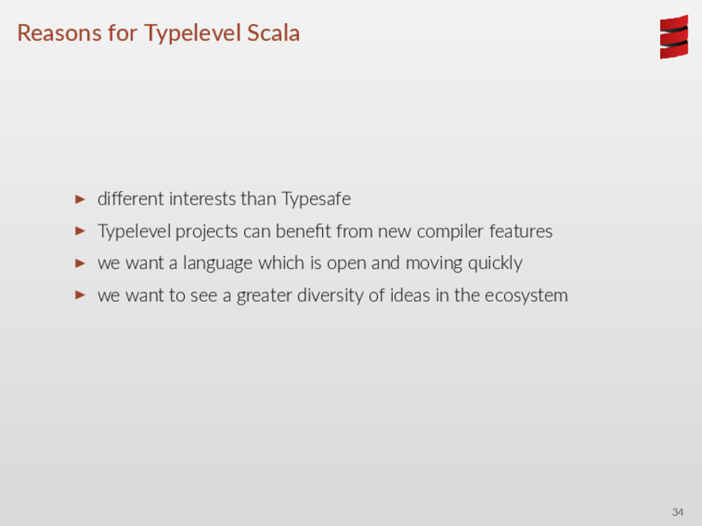 Reasons for Typelevel Scala ▶ different interest...