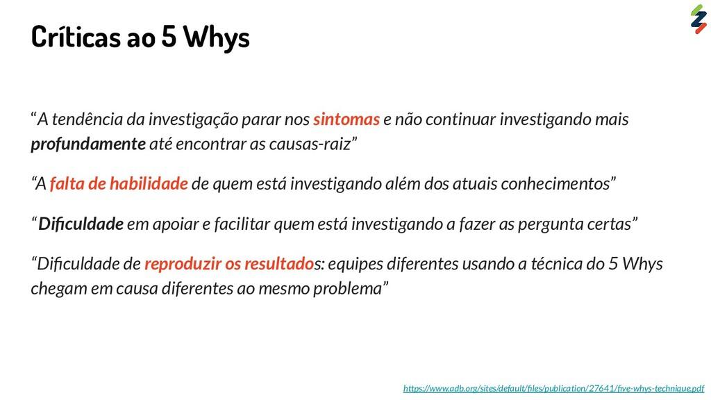 """Críticas ao 5 Whys """"A tendência da investigação..."""