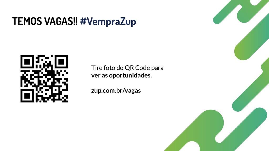 TEMOS VAGAS!! #VempraZup Tire foto do QR Code p...