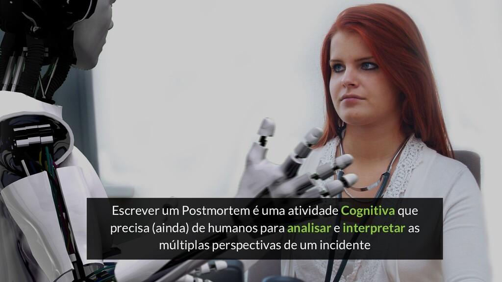 Escrever um Postmortem é uma atividade Cognitiv...