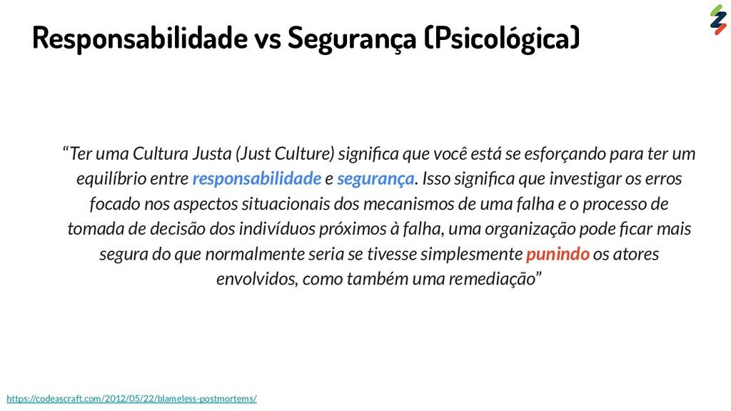"""Responsabilidade vs Segurança (Psicológica) """"Te..."""