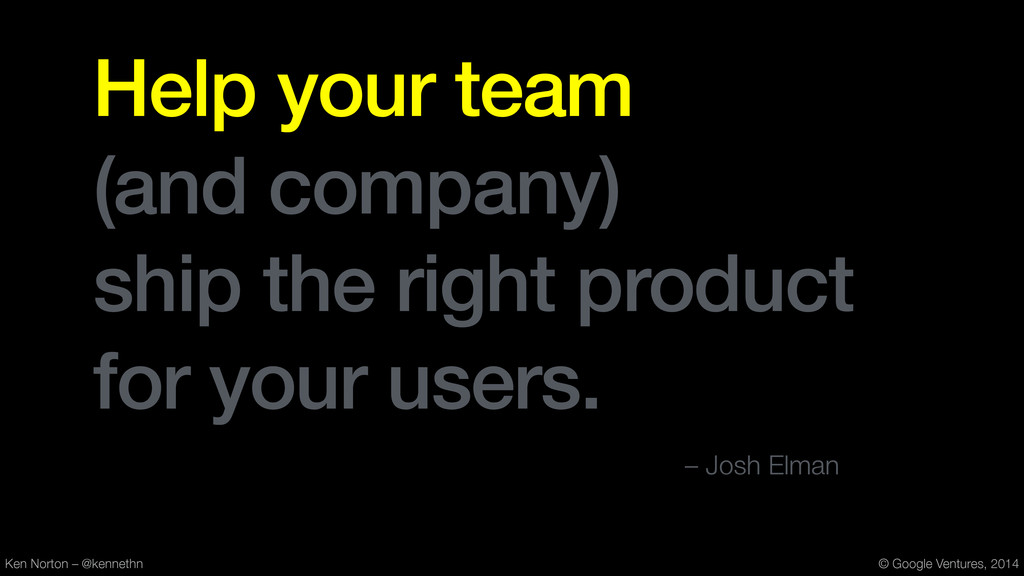 Help your team (and company) ship the right pro...