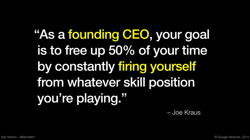 """As a founding CEO, your goal is to free up 50%..."