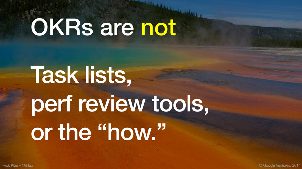 © Google Ventures, 2014 Task lists, perf review...