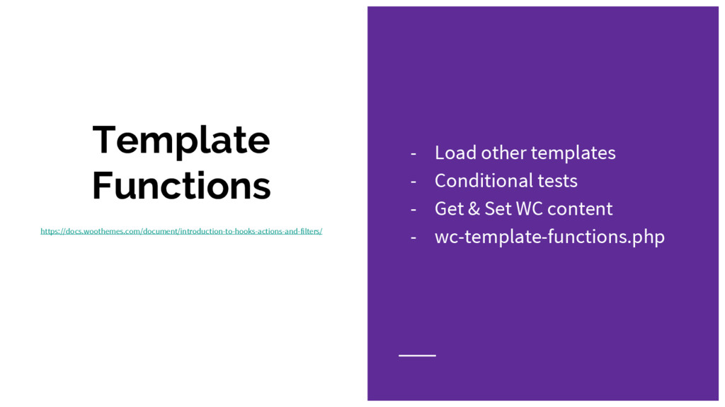 Template Functions https://docs.woothemes.com/d...