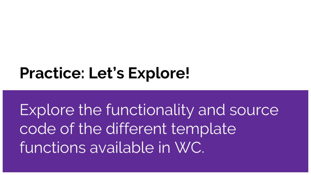 Practice: Let's Explore! Explore the functional...