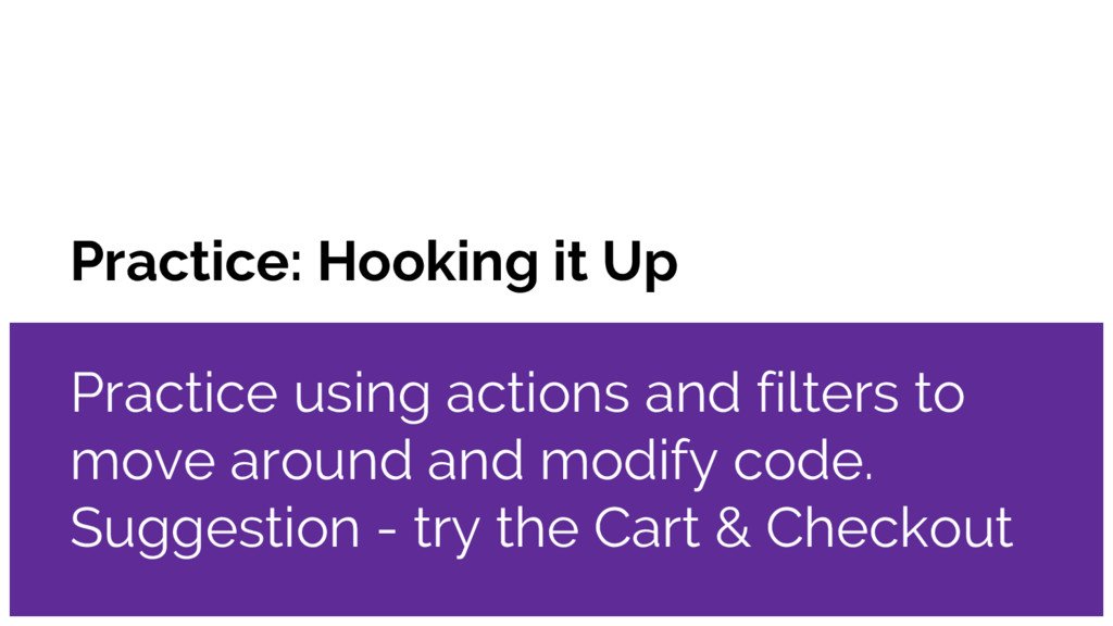 Practice: Hooking it Up Practice using actions ...