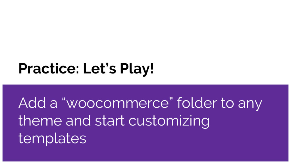 """Practice: Let's Play! Add a """"woocommerce"""" folde..."""