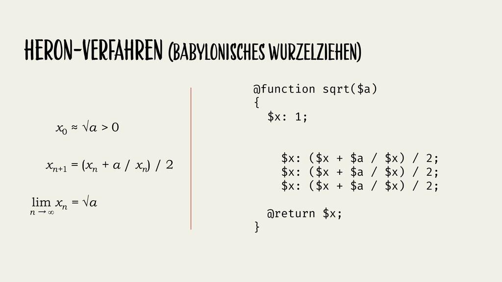 Babylonian method (Heron's method) a = 2 x0 = 1...