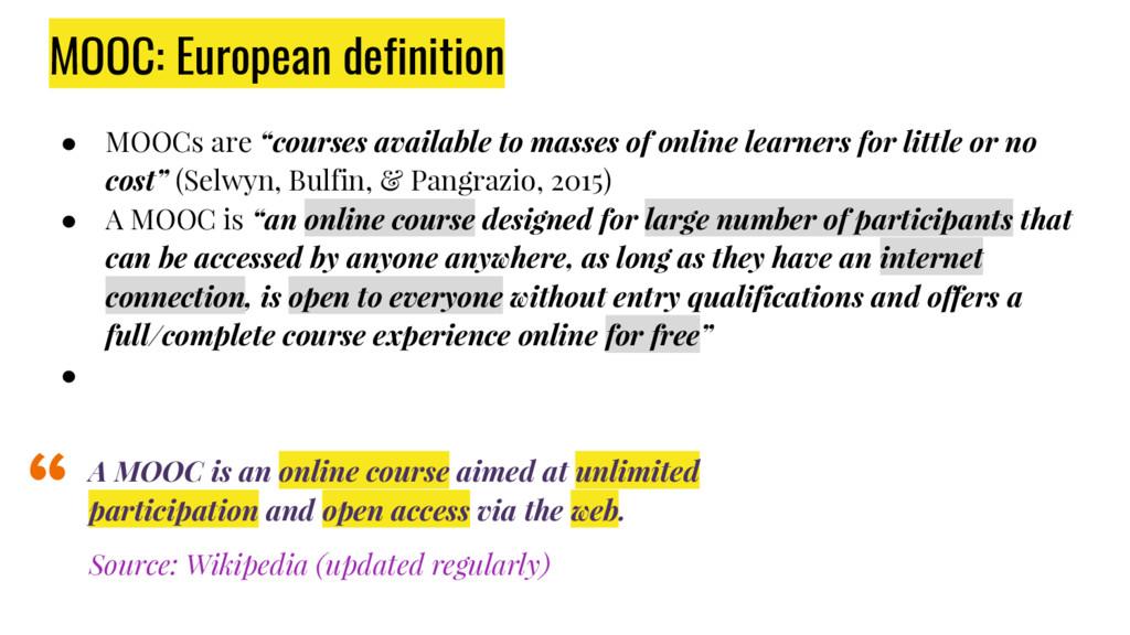 """MOOC: European definition ● MOOCs are """"courses ..."""