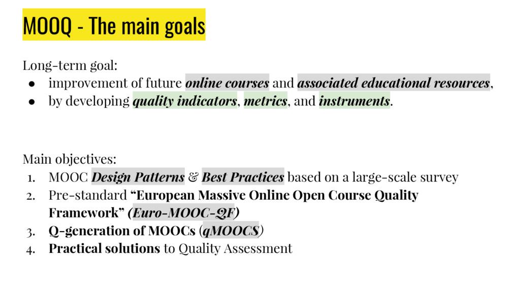 MOOQ - The main goals Long-term goal: ● improve...