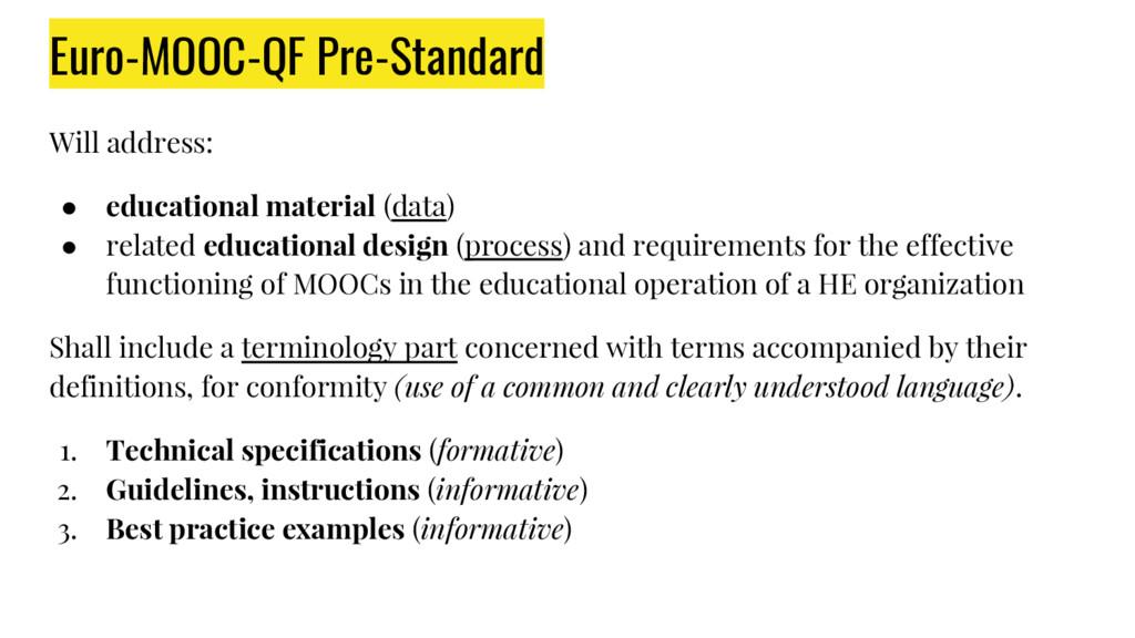 Euro-MOOC-QF Pre-Standard Will address: ● educa...