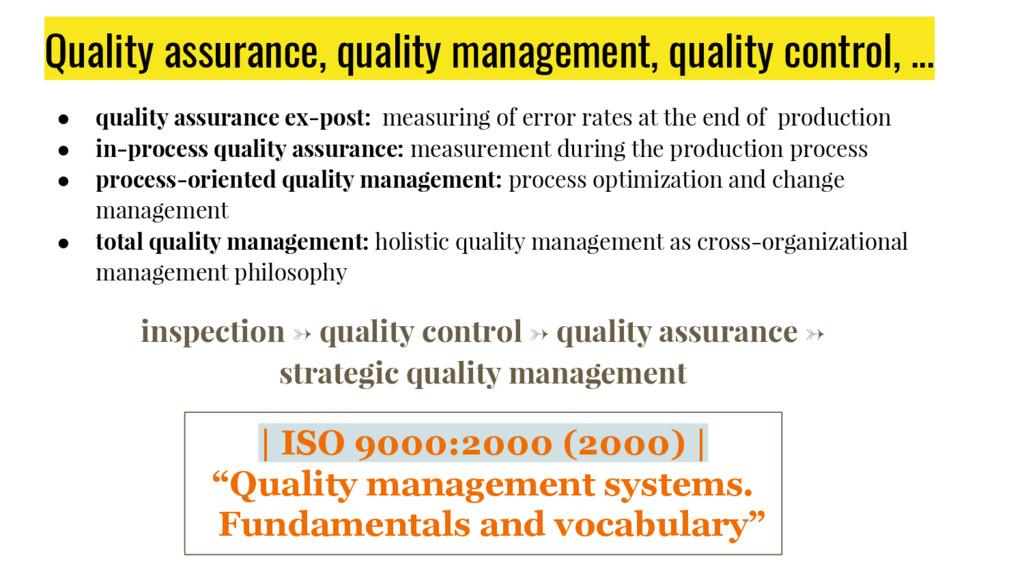 ● quality assurance ex-post: measuring of error...