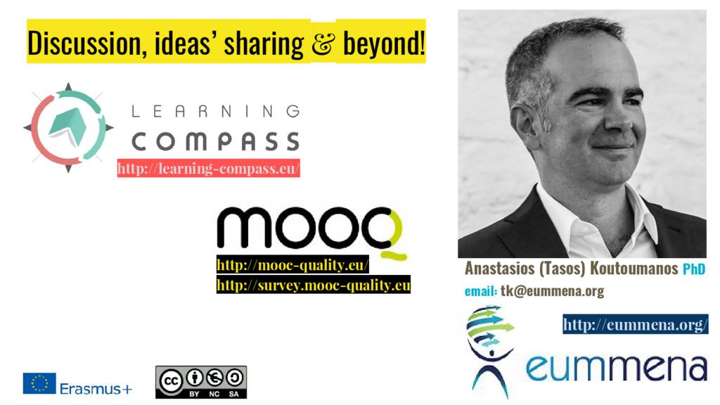 Discussion, ideas' sharing & beyond! Anastasios...