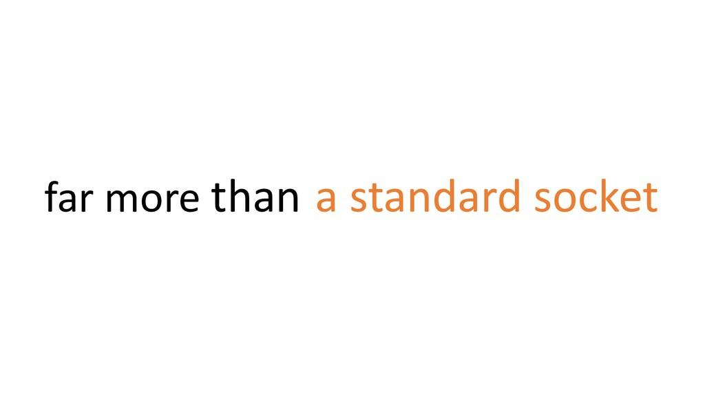 a standard socket far more than