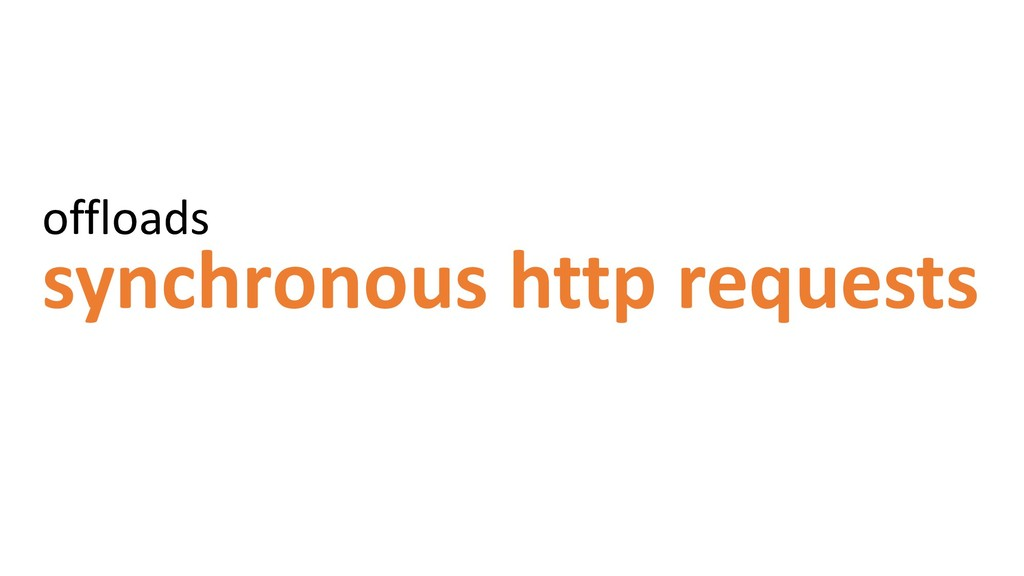 synchronous http requests offloads