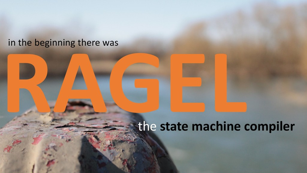 RAGEL in the beginning there was the state mach...