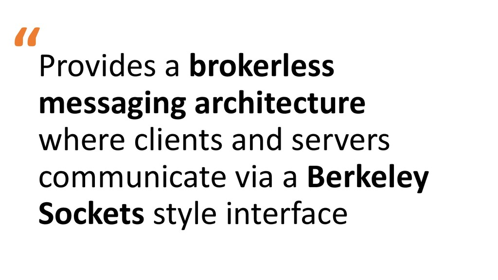 Provides a brokerless messaging architecture wh...