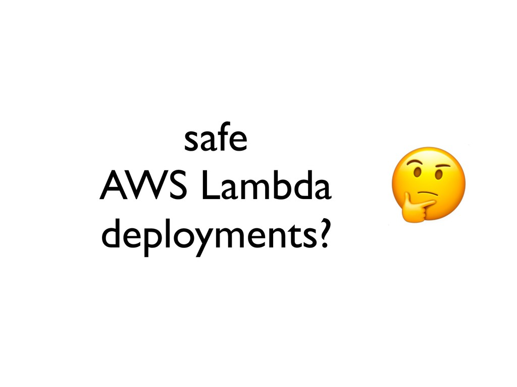 safe AWS Lambda deployments?