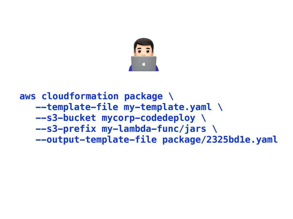 aws cloudformation package \ --template-file my...
