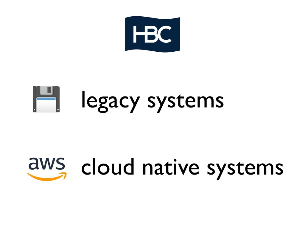 legacy systems cloud native systems