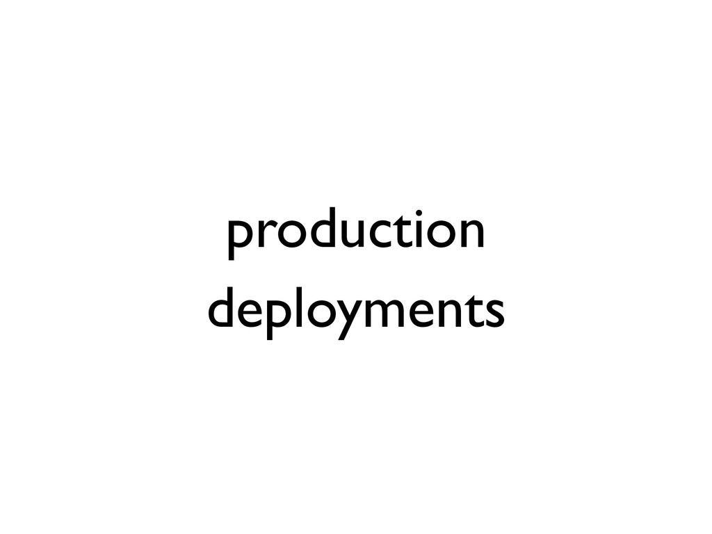 production deployments