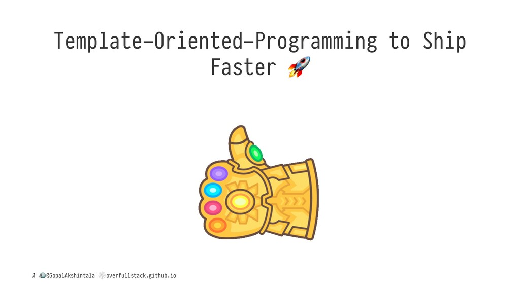 Template-Oriented-Programming to Ship Faster / ...