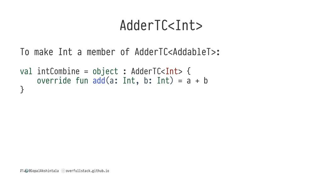 AdderTC<Int> To make Int a member of AdderTC<Ad...