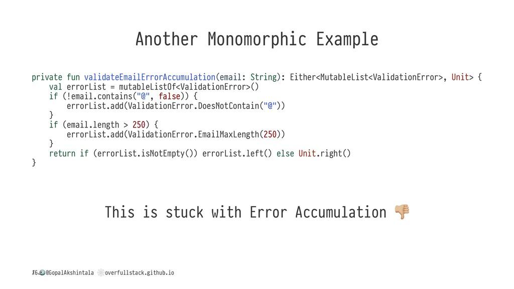 Another Monomorphic Example private fun validat...